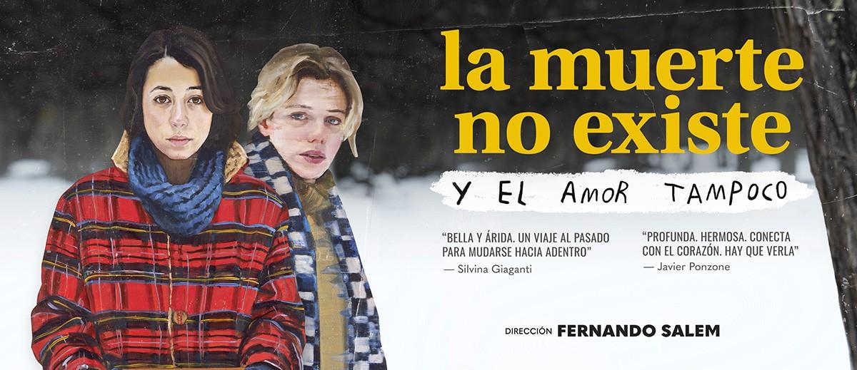 Resultado de imagen de LA MUERTE NO EXISTE Y EL AMOR TAMPOCO, de Fernando Salem (Argentina, 2019).